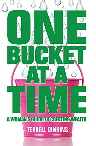 9781610057066: One Bucket at a Time: A Woman's Guide to Creating Wealth
