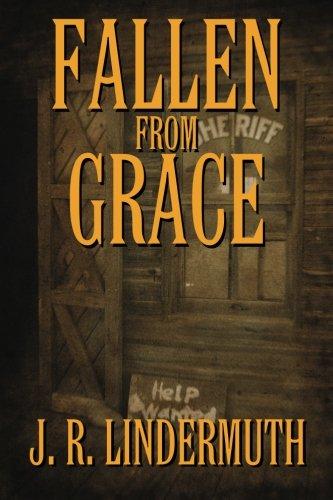 Fallen From Grace: J. R. Lindermuth