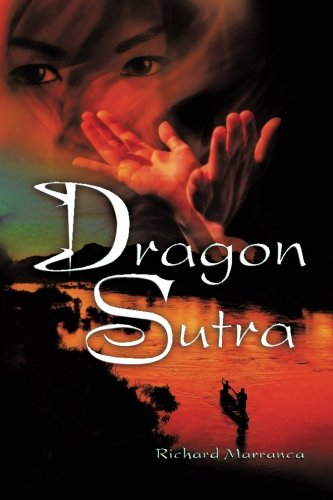 Dragon Sutra: Richard Marranca