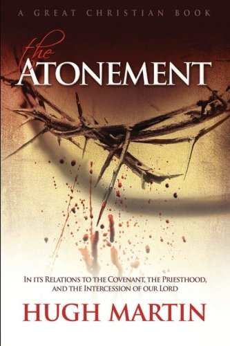 9781610100274: The Atonement: In its Relations to the Covenant, the Priesthood, and the Intercession of our Lord