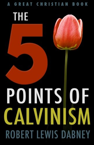 9781610101202: The Five Points of Calvinism