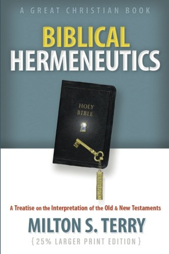 9781610102001: Biblical Hermeneutics: A Treatise on the Interpretation of the Old and New Testament