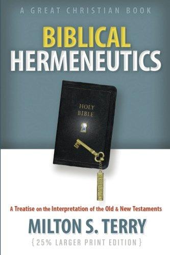 9781610102001: Biblical Hermeneutics: A Treatise on the Interpretation of the Old and New Testament