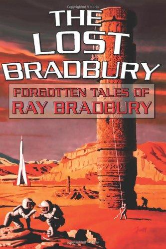 9781610131155: The Lost Bradbury: Forgotten Tales of Ray Bradbury