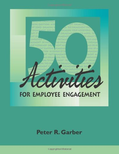 9781610141017: 50 Activities for Employee Engagement: A roadmap for a difficult transition with huge payoffs