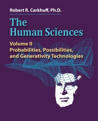 9781610142946: The Human Sciences Volume II: Probabilities, Possibilities, and Generativity Technologies (Volume 2)