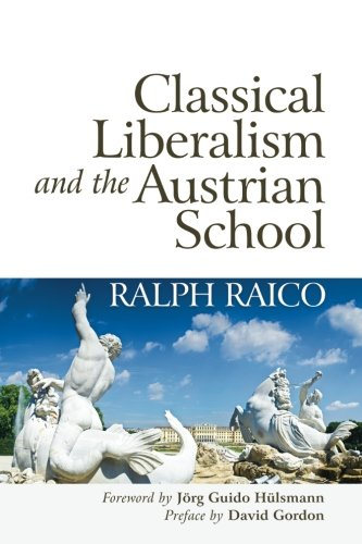 9781610160032: Classical Liberalism and the Austrian School