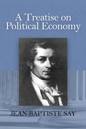 A Treatise on Political Economy, Or, the Production, Distribution, and Consumption of Wealth: ...