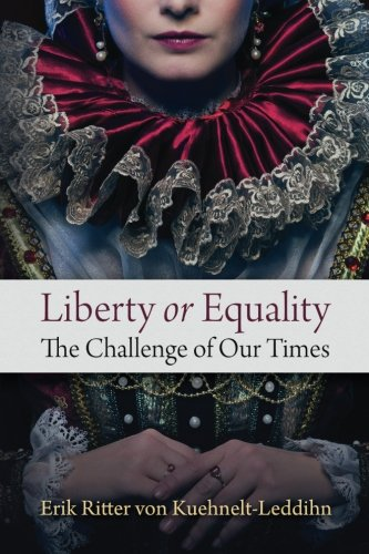 Liberty or Equality : The Challenge of: Erik Ritter Von