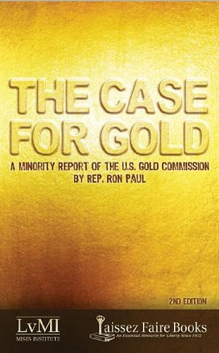 The Case for Gold: A Minority Report: Lewis Lehrman Ron