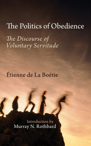 9781610161237: The Politics of Obedience: The Discourse of Voluntary Servitude