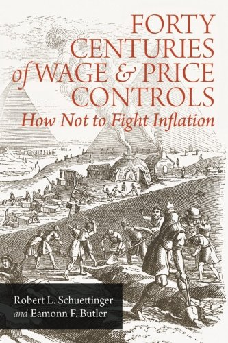 9781610161404: Forty Centuries of Wage and Price Controls: How Not to Fight Inflation