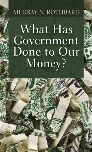 9781610161428: What Has Government Done to Our Money? 3rd edition by Murray N. Rothbard (2010) Paperback