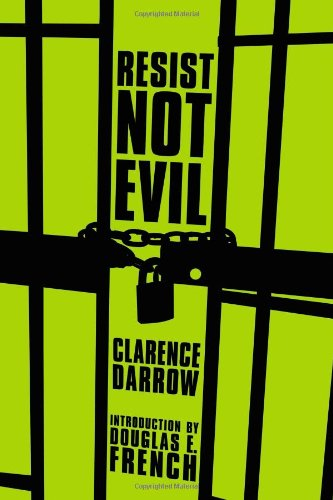 Resist Not Evil: Clarence Darrow