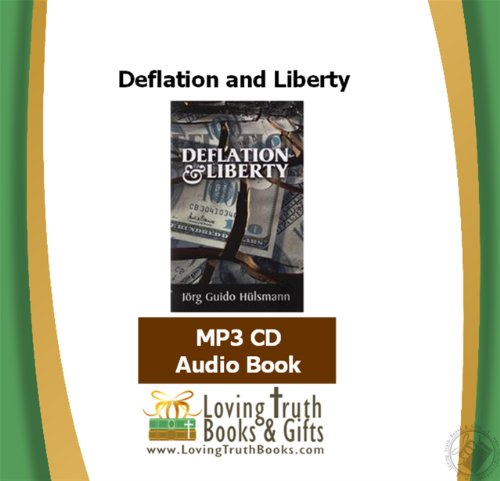 Deflation and Liberty (Audiobook - MP3 CD): Jorg Guido Hulsmann