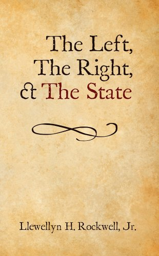 9781610165846: The Left, The Right, and The State