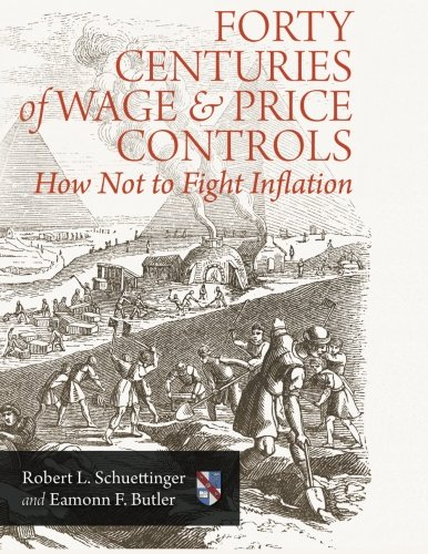 9781610166324: Forty Centuries of Wage and Price Controls: How Not to Fight Inflation