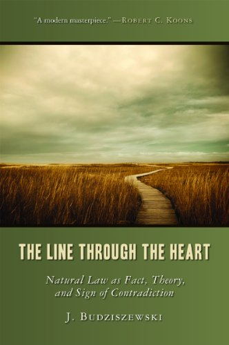 9781610170031: The Line Through the Heart: Natural Law as Fact, Theory, and Sign of Contradiction