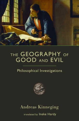The Geography of Good and Evil: Philosophical Investigations (Crosscurrents (ISI Books)): Andreas ...