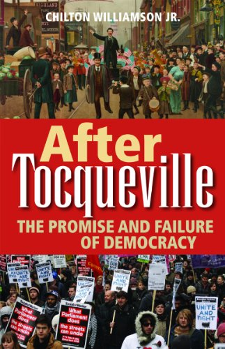 9781610170222: After Tocqueville: The Promise and Failure of Democracy