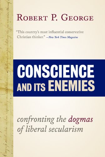 9781610170703: Conscience and Its Enemies: Confronting the Dogmas of Our Age (American Ideals and Institutions)