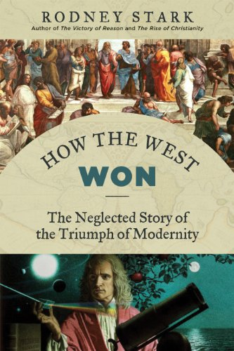 9781610170857: How the West Won: The Neglected Story of the Triumph of Modernity