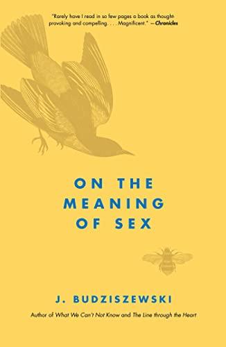 On the Meaning of Sex: Budziszewski, J.