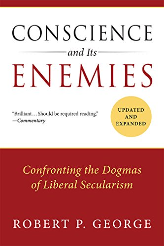 9781610171410: Conscience and Its Enemies: Confronting the Dogmas of Liberal Secularism (American Ideals & Institutions)