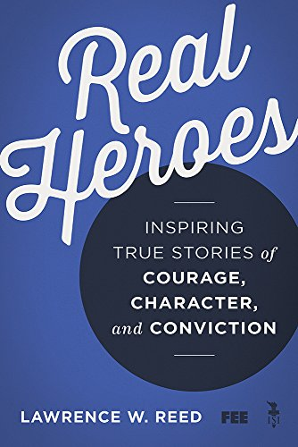 9781610171427: Real Heroes: Inspiring True Stories of Courage, Character, and Conviction