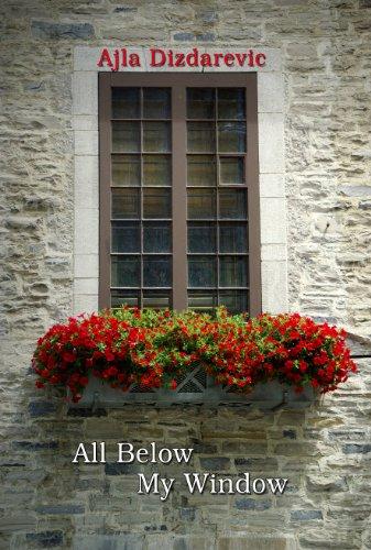 All Below My Window: Ajla Dizdarevic