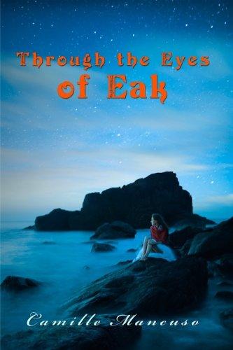 9781610180702: Through the Eyes of Eak