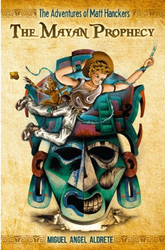 9781610181761: The Mayan Prophecy (The Adventures of Matt Hanckers)