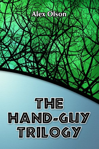 The Hand-Guy Trilogy: Alex Olson