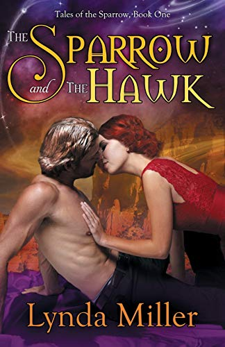 The Sparrow and the Hawk Tales Of The Sparrow Volume 1: Lynda Miller