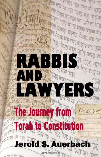 9781610270243: Rabbis and Lawyers: The Journey from Torah to Constitution