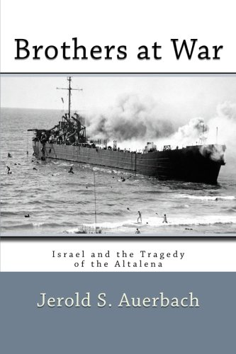 9781610270618: Brothers at War: Israel and the Tragedy of the Altalena