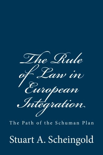 9781610272018: The Rule of Law in European Integration: The Path of the Schuman Plan (Classics of Law & Society)