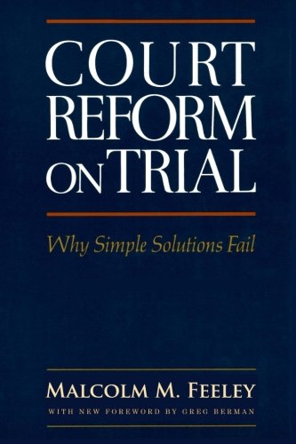 9781610272025: Court Reform on Trial: Why Simple Solutions Fail (Classics of Law & Society)