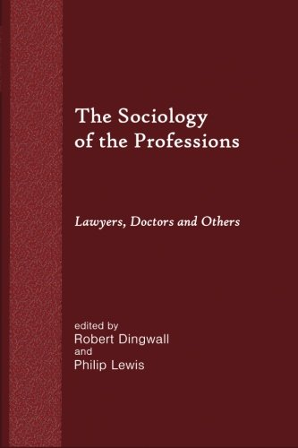 9781610272315: The Sociology of the Professions: Lawyers, Doctors and Others