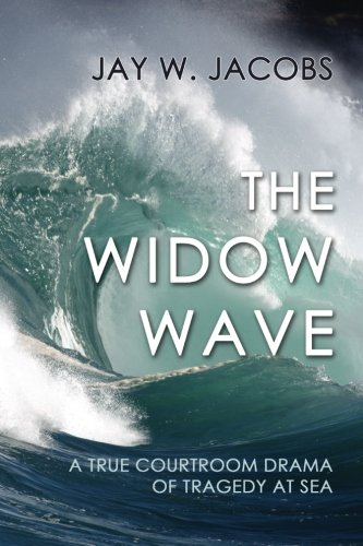 9781610272629: The Widow Wave: A True Courtroom Drama of Tragedy at Sea