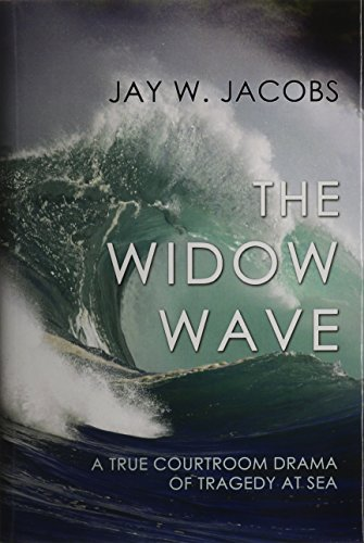 9781610272735: The Widow Wave: A True Courtroom Drama of Tragedy at Sea