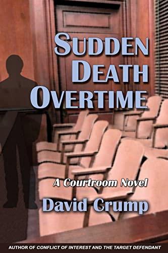 9781610273039: Sudden Death Overtime: A Courtroom Novel