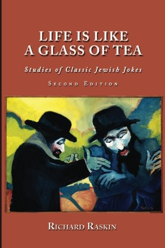 9781610273206: Life is Like a Glass of Tea: Studies of Classic Jewish Jokes (Second Edition)