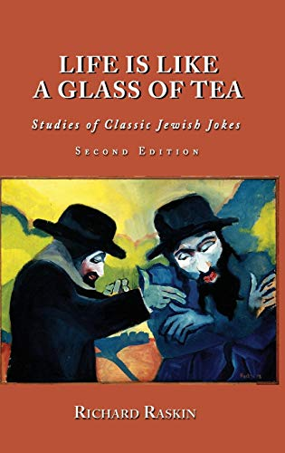 9781610273220: Life is Like a Glass of Tea: Studies of Classic Jewish Jokes (Second Edition)