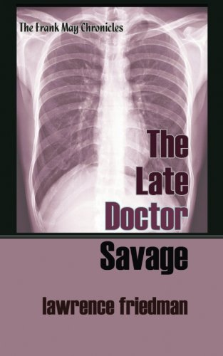 9781610273664: The Late Doctor Savage (The Frank May Chronicles)
