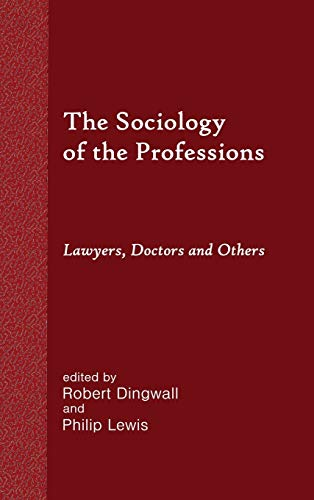9781610277914: The Sociology of the Professions: Lawyers, Doctors and Others