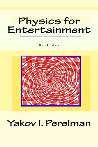 9781610279031: Physics for Entertainment: Book One