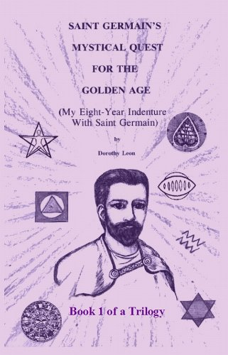 9781610330718: Saint Germain's Mystical Quest For The Golden Age