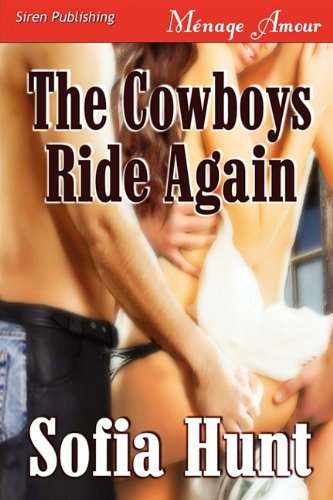 The Cowboys Ride Again [Delectable Bad Boys 3] (Siren Publishing Menage Amour): Sofia Hunt