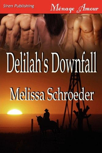 9781610342216: Delilah's Downfall [Texas Temptations 2] (Siren Publishing Menage Amour)